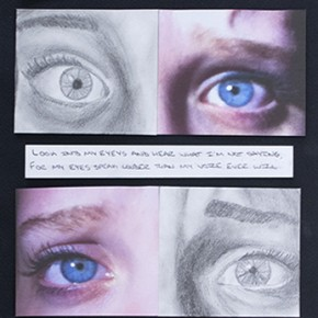 """Julia Gillenwater Sophomore, Silver Creek High School Look Into My Eyes 13.5"""" x 30"""" photography and drawing"""